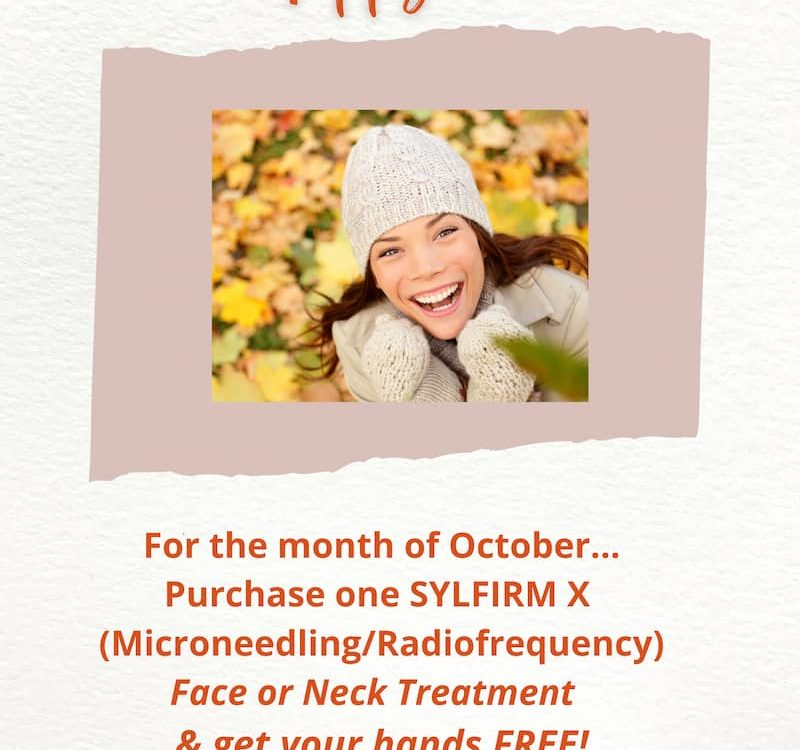 Happy Fall - For the month of October... purchase one Sylfirm X Face or Neck Treatment & get your hands Free! ($450 Savings)